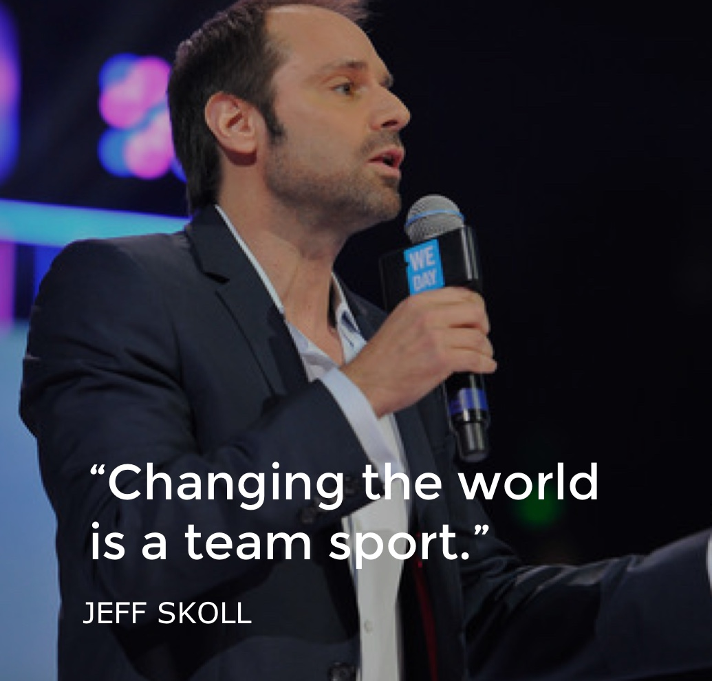 Changing the World is a Team Sport - Jeff Skoll